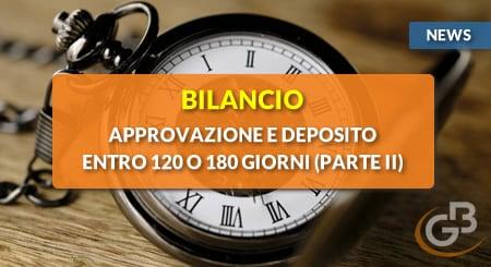 News - Bilancio 2019: Approvazione e deposito entro 120 o 180 giorni (Parte II)