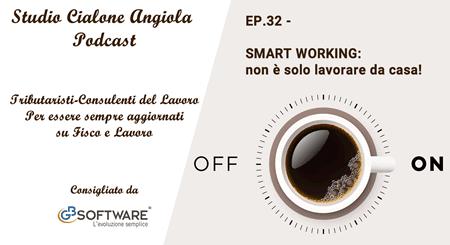 Episodio 32 - SMART WORKING: non è solo lavorare da casa!