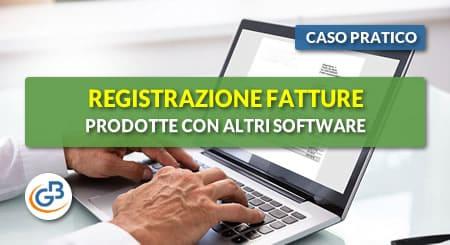 Caso pratico - Registrazione fatture elettroniche prodotte con altri software